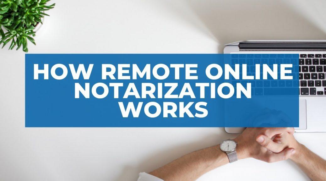 how remote online notarization works