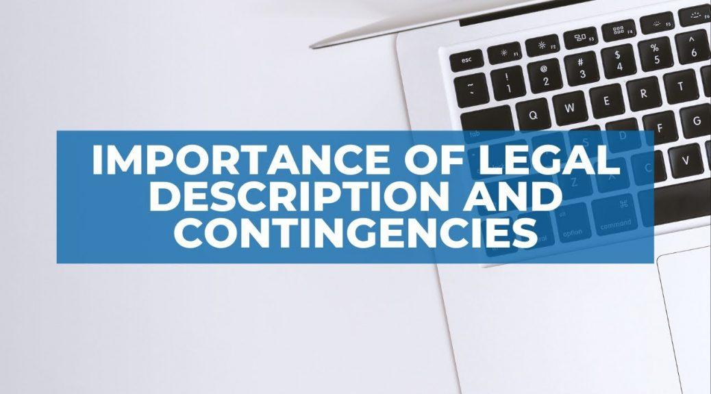 Importance of Legal Description and Contingencies