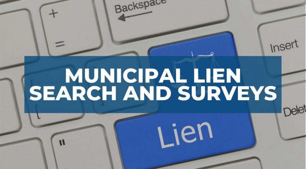 Municipal Lien Search and Surveys