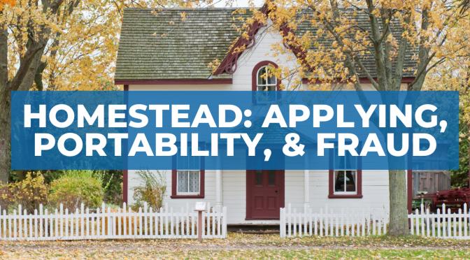 Homestead: Applying, Portability, & Fraud